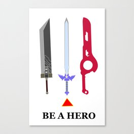 Be A Hero Canvas Print