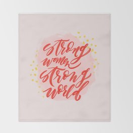 Strong Women Strong World Throw Blanket