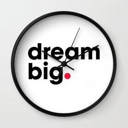 dream big. Wall Clock