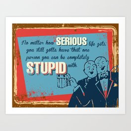 Get Stupid With... Art Print