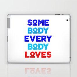 somebody everybody loves Laptop & iPad Skin