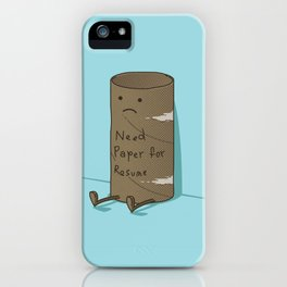Needs Paper For Resume iPhone Case