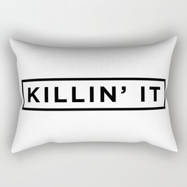Killin it Rectangular Pillow