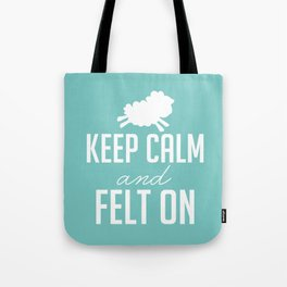 Keep Calm and Felt On - White Tote Bag