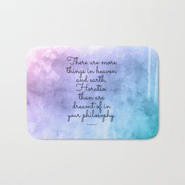 There are more things in heaven and earth, Horatio, than are dreamt of in your philosophy. Bath Mat
