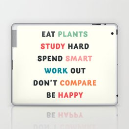 Good vibes quote, Eat plants, study hard, spend smart, work out, don't compare, be happy Laptop & iPad Skin