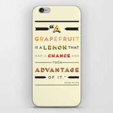 Oscar Wilde: A grapefruit is a lemon that had a chance and took advantage of it. iPhone & iPod Skin