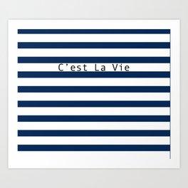 C'est La Vie - Blue White Stripes Art Print