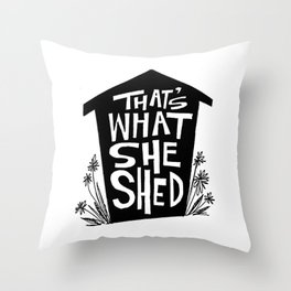 That's What She Shed Throw Pillow