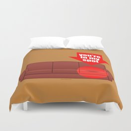 You're in my spot Duvet Cover
