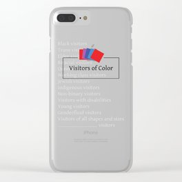 Visitors of Color Clear iPhone Case