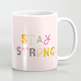 STAY STRONG Coffee Mug