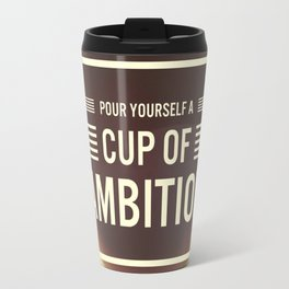 Cup of Ambition Travel Mug