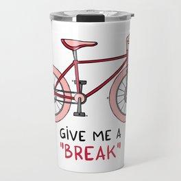 Give me a break Travel Mug
