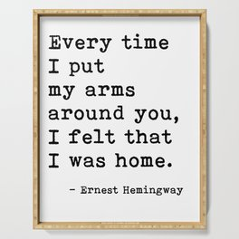 Felt Like I Was Home Ernest Hemingway Quote Serving Tray