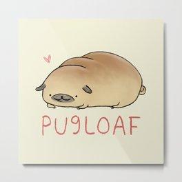 Pugloaf Metal Print