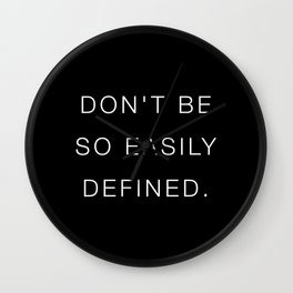 Don't be so easily defined Wall Clock