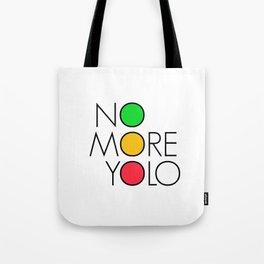 No more YOLO Tote Bag
