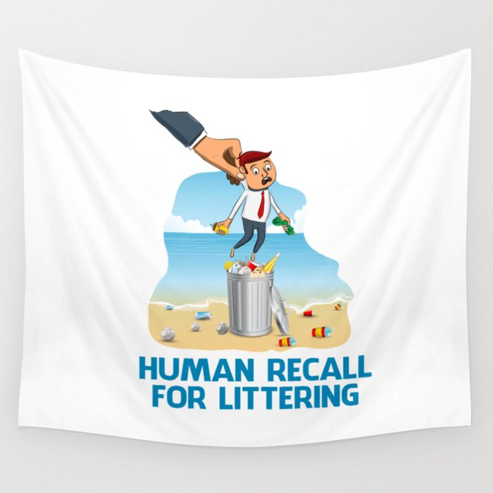Human Recall For Littering Wall Tapestry