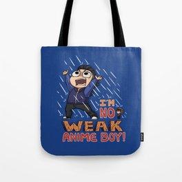 I'm No Weak Anime Boy! Tote Bag