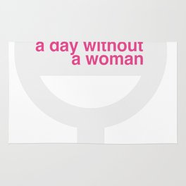 A day without a woman 30 Rug