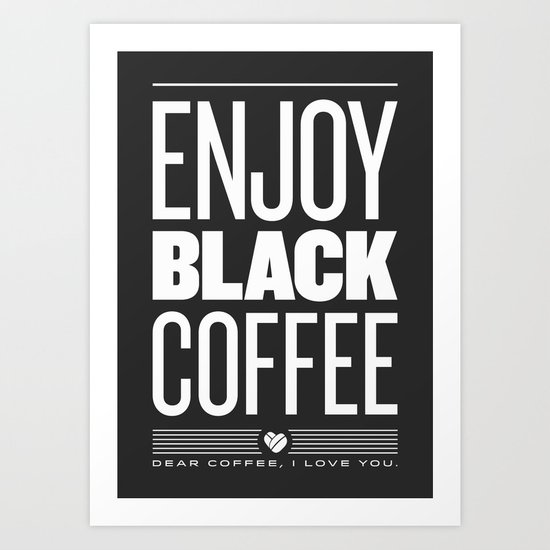 Enjoy Black Coffee – Dark Grey Art Print