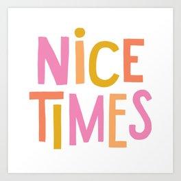 Nice Times Art Print