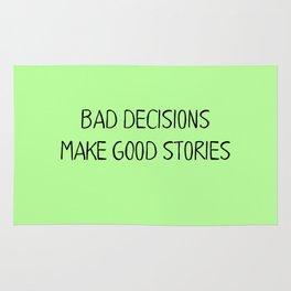 Bad Decisions make good stories Rug
