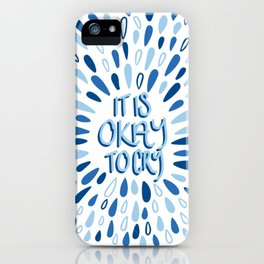 It's Okay To Cry iPhone Case