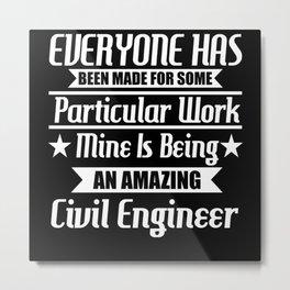 I Am An Amazing Civil Engineer Metal Print