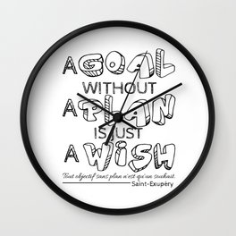 A Goal Without A Plan Is Just A Wish. Wall Clock