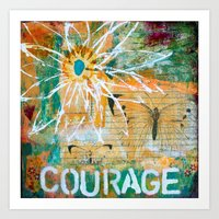 courage Art Prints featuring Courage by kathleentennant