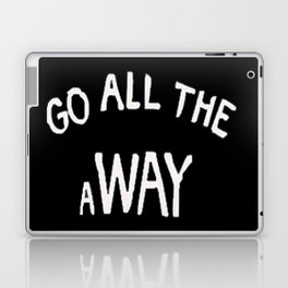 GO ALL THE aWAY Laptop & iPad Skin