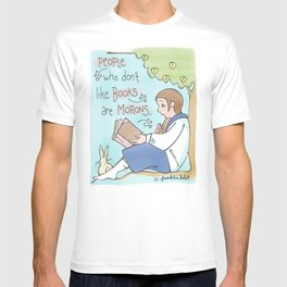 People Who Don't Like Books Are Morons T-shirt