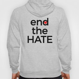 End the Hate Peace Harmony Stop Racism Bullying Hatred Be Kind Black Hoody