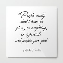 Aretha Franklin's thoughts Metal Print