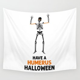 Skeleton! Have a Humerus Halloween Wall Tapestry