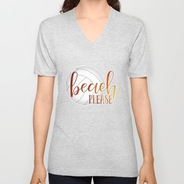 """beach please"" volleyball player Unisex V-Neck"