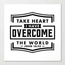 Take Heart I have overcome the world Canvas Print