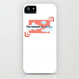 The Answer Is... iPhone Case