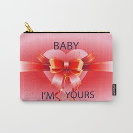 baby i'm yours Carry-All Pouch
