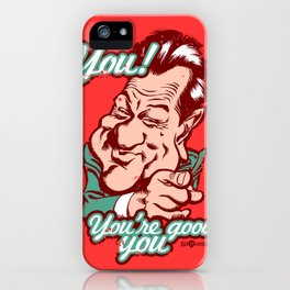 You're good, you. iPhone Case