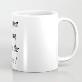 Respect the past , create the future . Coffee Mug