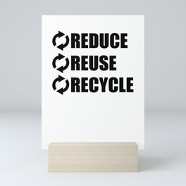REDUCE REUSE RECYCLE Mini Art Print