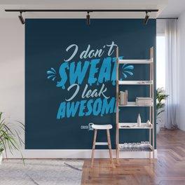 I leak awesome Wall Mural