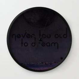 Never Too Old To Dream Wall Clock