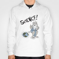 science Hoodies featuring SCIENCE! by FoodStamp Davis