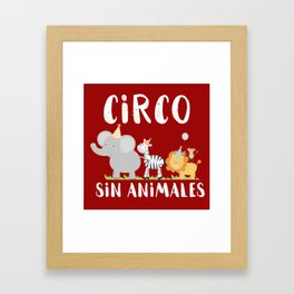 Circo sin animales - Animals don't belong in the circus Framed Art Print
