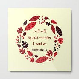 2 CORINTHIANS 5:7 Metal Print