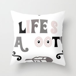 Animal Quotes Life's a Hoot Owl Lover Throw Pillow